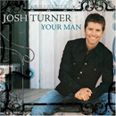 Josh Turner: 'Your Man' (MCA Records, 2006)