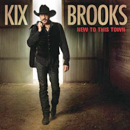 Kix Brooks: 'New To This Town' (Arista Nashville Records, 2012)