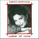 Kathy Chiavola: 'Labor of Love' (United States: My Label, 1993 / United Kingdom: Ragged But Right Records, 1993)