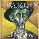 Kieran Kane, Kevin Welch & Fats Kaplan: 'You Can't Save Everybody' (Dead Rekoning Records, 2004)