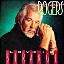 Kenny Rogers: 'Love is Strange' (Reprise Records, 1990)