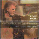Kenny Rogers: 'She Rides Wild Horses' (Dreamcatcher Records, 1999)