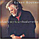 Kenny Rogers: 'If Only My Heart Had A Voice' (Giant Records, 1993)