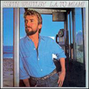 Keith Whitley: 'L.A. To Miami' (RCA Records, 1985)