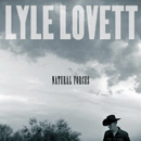 Lyle Lovett: 'Natural Forces' (Curb Records / Lost Highway Records, 2009)