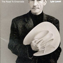 Lyle Lovett: 'Road To Ensenada' (Curb Records / MCA Records, 1996)