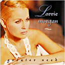 Lorrie Morgan: 'Greater Need' (BNA Records, 1996)