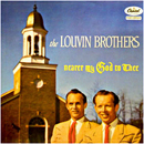 The Louvin Brothers - Charlie Louvin (Thursday 7 July 1927 - Wednesday 26 January 2011) and Ira Louvin (Monday 21 April 1924 - Sunday 20 June 1965): 'Nearer My God To Thee' (Capitol Records, 1957)