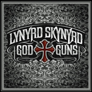 Lynyrd Skynyrd: 'God & Guns' (Roadrunner Records, 2009)