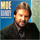 Moe Bandy: 'You Haven't Heard The Last of Me' (MCA Records, 1987))