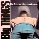 Molly & The Heymakers: 'Big Things' (Mouthpiece Records, 1995)