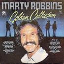 Marty Robbins: 'Golden Collection' (Lotus Records - United Kingdom & Ireland - 1978 / Lotus Records - The Netherlands - 1981)