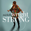 Michelle Wright: 'Strong' (Savannah Music, 2013)