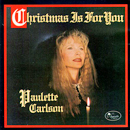Paulette Carlson: 'Christmas Is For You' (Music Mill Records, 1994)