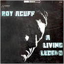 Roy Acuff: 'A Living Legend' (Hickory Records, 1968)