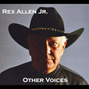 Rex Allen Jr.: 'Other Voices' (BPR Records, 2011)