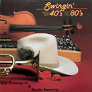 Ray Pennington & Buddy Emmons: ' Swingin' From The 40's Thru The 80's' (Step One Records, 1984)