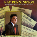 Ray Pennington: 'Dear Lord, I've Changed (Since I've Been Unchained)' (Step One Records, 1988)
