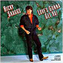 Ricky Skaggs: 'Love's Gonna Get Ya' (Epic Records, 1986)