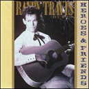 Randy Travis: 'Heroes & Friends' (Warner Bros. Records, 1990)