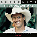Ricky Van Shelton: 'Super Hits, Volume 2' (Sony BMG, 1996)