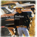 Ricky Van Shelton: 'Making Plans' (Vanguard Records, 1998)