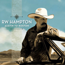 R.W. Hampton: 'Austin to Boston' (R.W. Hampton Self Release, 2010)