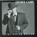 Shawn Camp: 'Lucky Silver Dollar' (Skeeterbit Records, 2001)