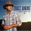 Trace Adkins: 'Songs About Me' (Capitol Nashville Records, 2005)