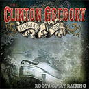 The Clinton Gregory Bluegrass Band: 'Roots of My Raising' (Melody Roundup Music, 2013)