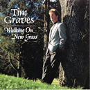 Tim Graves: 'Walking On New Grass' (Pinecastle Records, 1997)