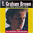 T. Graham Brown: 'All Time Greatest Hits' (Curb Records, 1993)