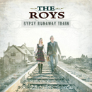 The ROYS (Lee & Elaine Roy): 'Gypsy Runaway Train' (Rural Rhythm Records, 2013)