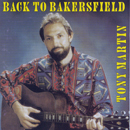 Tony Martin: 'Back To Bakersfield' (Sweet Lake Records / Hitsound Records, 1993)