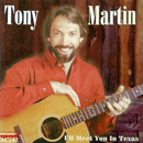 Tony Martin: 'I'll Meet You in Texas' (Bob Grady Records, 1996)