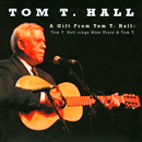 Tom T. Hall: 'A Gift From Tom T. Hall: Tom T. Hall Sings Miss Dixie & Tom T' (Drumfire Records / Wrasse Records, 2011)