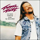 Travis Tritt: 'No More Looking Over My Shoulder' (Warner Bros. Records, 1998)