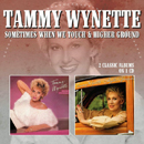 Tammy Wynette: 'Sometimes When We Touch & Higher Ground' (2017, Morello Records, 2017)