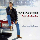 Vince Gill: 'When Love Finds You' (MCA Records, 1994)