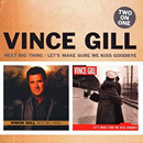 Vince Gill: 'Next Big Thing & Let's Make Sure We Kiss Goodbye' (Hump Head Country / Wrasse Records, 2008)