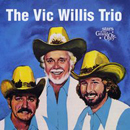 The Vic Willis Trio: 'The Vic Willis Trio: Stars of The Grand Ole Opry' (Pete Drake Productions / First Generation Records, 1981)