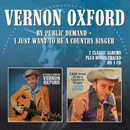 Vernon Oxford: 'By Public Demand & I Just Want to Be a Country Singer' (Morello Records, 2015)