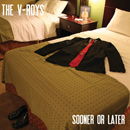 The V-Roys: 'Sooner or Later' (F.A.Y. Recordings, 2011)