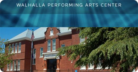 Walhalla Performing Arts Center, 101 E.N. Broad Street, Walhalla, SC 29691