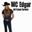 WC Edgar: 'Old School Survivor' (WC Edgar / Erection Records, 2011)