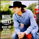 Wade Hayes: 'When The Wrong One Loves You Right' (Columbia Records Nashville, 1998)