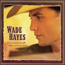 Wade Hayes: 'Highways & Heartaches' (Monument Records, 2000)