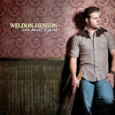 Weldon Henson: 'One Heart's Gone' (Weldon Henson Independent Release, 2011)