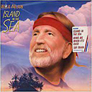Willie Nelson: 'Island In The Sea' (Columbia Records, 1987)