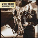 Willie Nelson: 'Ride Me Back Home' (Sony Music / Legacy Recordings, 2019)